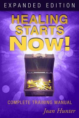 Healing Starts Now! Expanded Ed - Joan Hunter