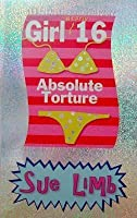 Girl, Nearly 16: Absolute Torture (Jess Jordan, #2)