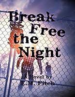 Break Free the Night (Break Free #1)