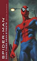 Spider-Man: Down These Mean Streets (Marvel Classics)