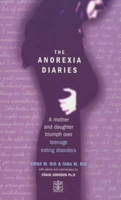 The Anorexia Diaries: A Mother and Daughter's Triumph Over Teenage