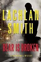 Bear is Broken (Leo Maxwell)