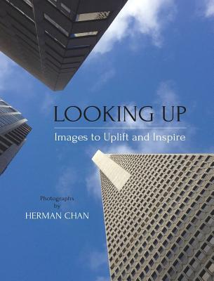 Looking Up: Images to Uplift and Inspire