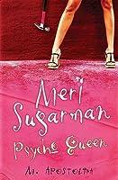 Meri Sugarman, Psycho Queen