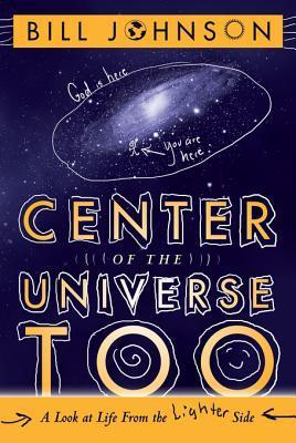 Center of the Universe Too - Bill Johnson