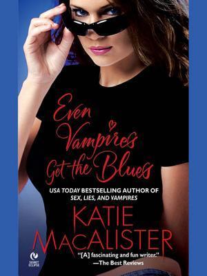 Even Vampires Get The Blues Dark Ones 4 By Katie Macalister