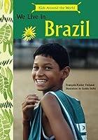 Children Around the World: We Live in Brazil