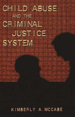 Child Abuse and the Criminal Justice System