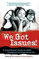 We Got Issues!: A Young Woman's Guide to a Bold, Courageous, and Empowered Life