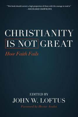 Christianity Is Not Great: How Faith Fails