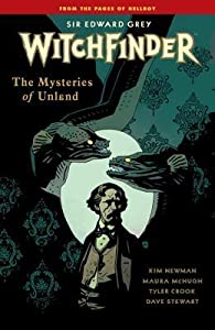 Sir Edward Grey, Witchfinder, Vol. 3: The Mysteries of Unland
