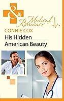 His Hidden American Beauty (Mills & Boon Medical)