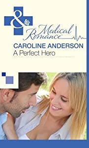 A Perfect Hero (Audley Memorial Hospital, #3)