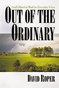 Out of the Ordinary: God's Hand at Work in Everyday Lives