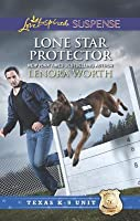 Lone Star Protector (Mills & Boon Love Inspired Suspense) (Texas K-9 Unit - Book 6)