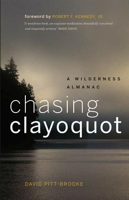 Chasing Clayoquot by David Pitt-Brooke
