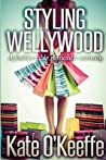 Styling Wellywood (Wellywood #1)