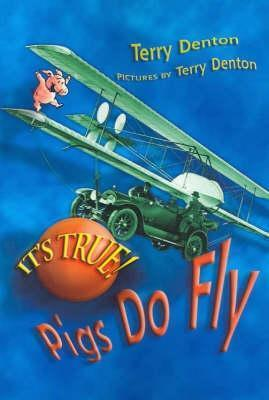 It's True! Pigs Do Fly (It's True!) (2005, Allen & Unwin (Australia) Pty Ltd)