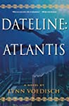 Dateline: Atlantis: A Novel