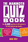 The Mammoth Quiz Book: Over 6,000 questions in 400 quizzes to tax even hardcore quiz fanatics (Mammoth Books)