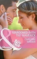 Marooned with the Maverick (Mills & Boon Cherish) (Montana Mavericks: Rust Creek Cowboys - Book 1)