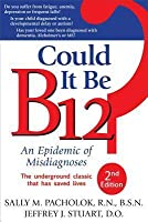 Could It Be B12?: An Epidemic of Misdiagnoses: An Epidemic of Misdiagnoses