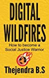 Digital Wildfires: How to Become a Social Justice Warrior