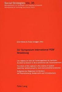 31 E Symposium International Fesf Strasbourg: Les Regions En Face de L'Amenagement Du Territoire, Du Droit Du Foncier Et de La Protection de L'Environnement- Functions of the Regions in the Realms of Spatial Planning, Landed Property, and Environmental...