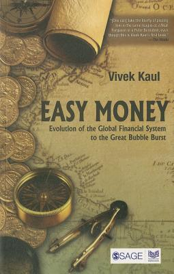 Easy Money: Evolution of the Global Financial System to the Great Bubble Burst