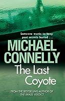The Last Coyote: Harry Bosch Mystery 4: Harry Bosch Mystery 4
