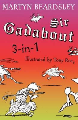 Sir Gadabout: 3 Books In 1