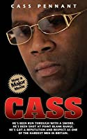 Cass - He's Been Run Through With a Sword. He's Been Shot at Point Blank Range. He's Got a Reputation and Respect as One of the Hardest Men in Britain