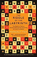 Riddle of the Labyrinth: The Quest to Crack an Ancient Code and the Discovery of a Lost Civilisation