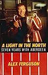 Alex Ferguson: A Light in the North