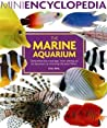 Mini Encyclopedia Of The Marine Aquarium (Mini Encyclopedia)