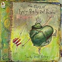 Story Of Frog Belly Rat Bone