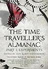 The Time Traveller's Almanac Part 1 - Experiments (The Time Traveller's Almanac, #1)