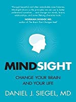 Mindsight: Change Your Brain and Your Life: Change Your Brain and Your Life