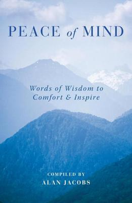 Peace of Mind: Inspiring and Uplifting Words for Troubled Times