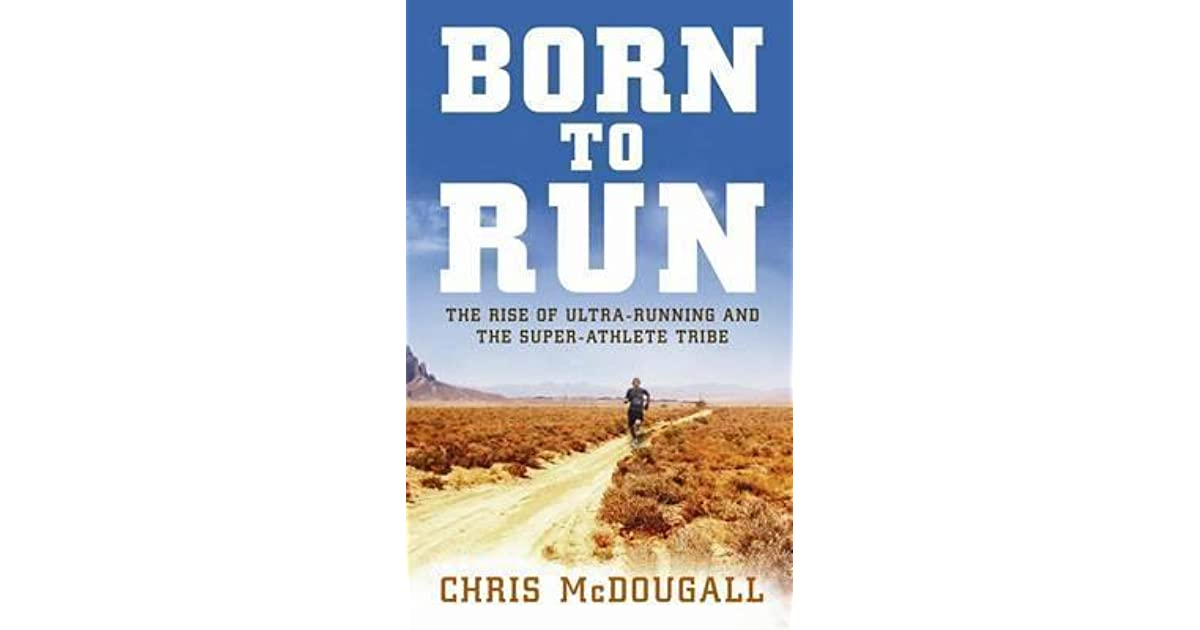 pathos and emotional appeal in the book born to run by christopher mcdougall Science books most likely to appeal to me tend to deal stewart's the places in between and christopher mcdougall's born to run) eddie schneider.