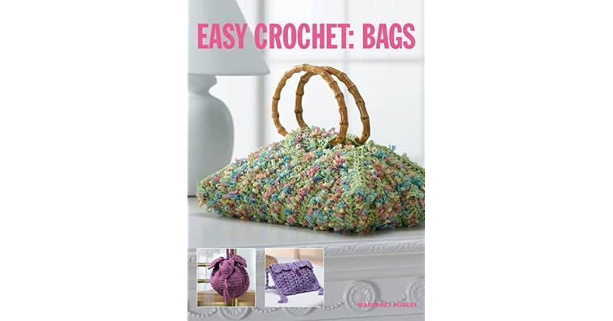 Easy Crochet Bags By Margaret Hubert