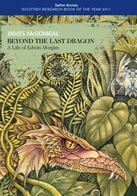 Beyond the Last Dragon: A life of Edwin Morgan (Non-Fiction)