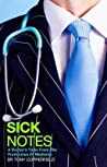 Sick Notes: A Doctor's Tale From The Front Lines Of Medicine