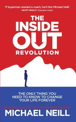 The Inside Out Revolution by Michael Neill