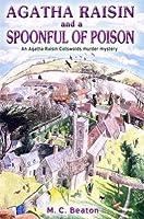 Agatha Raisin and a Spoonful of Poison (Agatha Raisin, #19)
