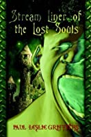 Stream Liner of the Lost Souls (Stream Liner Series Book 1)