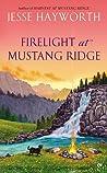 Firelight at Mustang Ridge (Mustang Ridge, #4)