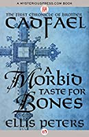 A Morbid Taste for Bones (Chronicles of Brother Cadfael #1)