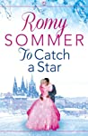 To Catch a Star by Romy Sommer