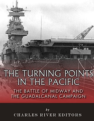 The Turning Points in the Pacific The Battle of Midway and the Guadalcanal Campaign